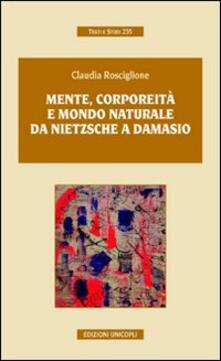 Mente, corporeità e mondo naturale. Da Nietzsche a Damasio.pdf