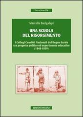 Una scuola del risorgimento. I collegi convitti nazionali del Regno sardo tra progetto politico ed esperimento educativo (1848-1859)