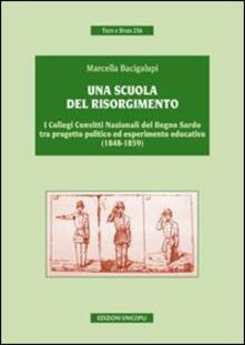 Una scuola del risorgimento. I collegi convitti nazionali del Regno sardo tra progetto politico ed esperimento educativo (1848-1859).pdf