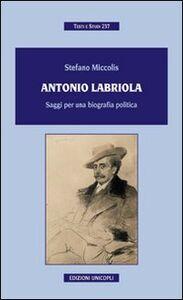 Libro Antonio Labriola. Saggi per una biografia poltica Stefano Miccolis