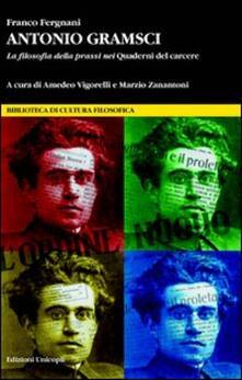 Equilibrifestival.it Antonio Gramsci. La filosofia della prassi nei «Quaderni del carcere» Image