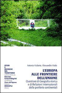 L' Europa alle frontiere dell'Unione. Questione di geografia storica e di relazioni internazionali delle periferie continentali