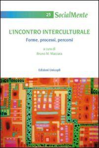 Libro L' incontro interculturale. Forme, processi, percorsi