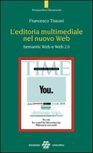 L' editoria multimediale del nuovo Web. Semantic Web e Web 2.0