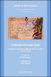 Libro «Scrivimi più che puoi». L'epistolario familiare di Augusto Viviani in guerra (1915-1919) Cristina Guani