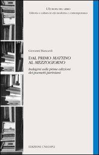 Dal primo «Mattino» al «Mezzogiorno». Indagini sulle prime edizioni dei poemetti pariniani