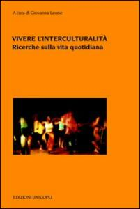 Vivere l'interculturalità. Ricerche sulla vita quotidiana