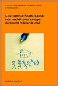 Libro Genitorialità complesse. Interventi di rete a sostegno dei sistemi familiari in crisi