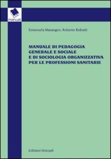 Manuale di pedagogia generale e sociale e di sociologia organizzativa per le professioni sanitarie.pdf
