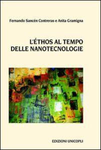 Libro L' ethos al tempo delle nanotecnologie Anita Gramigna , Fernando S. Contreras