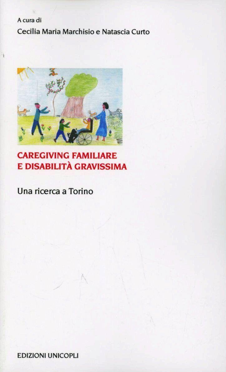 Caregiving familiare e disabilità gravissime. Una ricerca a Torino