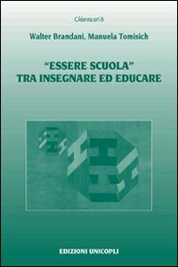 «Essere scuola» tra insegnare ed educare