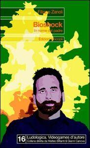 Foto Cover di Bioshock. In nome del padre, Libro di Filippo Zanoli, edito da Unicopli
