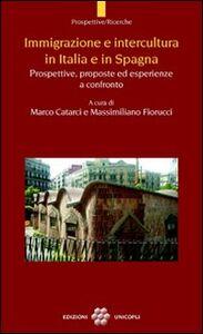 Foto Cover di Immigrazione e intercultura in Italia e in Spagna. Prospettive, proposte ed esperienze a confronto, Libro di  edito da Unicopli