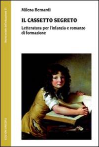 Libro Il cassetto segreto. Letteratura per l'infanzia e romanzo di formazione Milena Bernardi