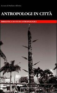 Libro Antropologi in città