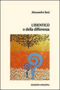 Libro L' identico o della differenza Alessandro Bosi
