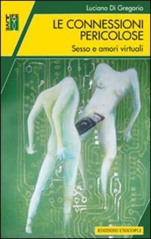 Ipabsantonioabatetrino.it Le connessioni pericolose. Sesso e amori virtuali Image