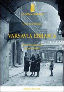 Libro Varsavia ebraica. Il lutto impossibile di Isaac Bashevis Singer Dorota Felman