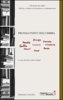 Steamcon.it Protagonisti nell'ombra. Bonchio, Brega, Ferrara, Gallo, Garboli, Ginzburg, Mauri, Pocar, Porzio Image
