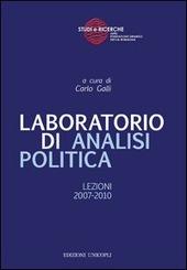 Laboratorio di analisi politica. Lezioni 2007-2010
