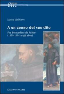 Voluntariadobaleares2014.es A un cenno del suo dito. Fra Bernardino da Feltre (1439-1494) e gli ebrei Image