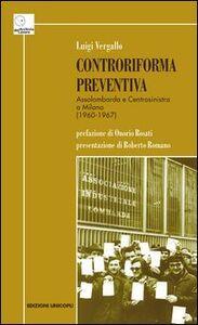 Controriforma preventiva. Assolombarda e Centrosinistra a Milano (1960-1967)