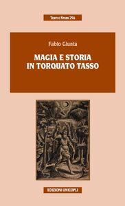 Foto Cover di Magia e storia in Torquato Tasso, Libro di Fabio Giunta, edito da Unicopli