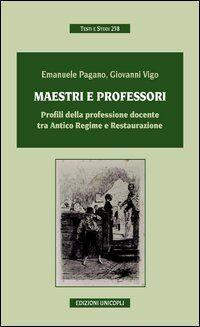 Maestri e professori. Profili della professione docente tra Antico regime e Restaurazione