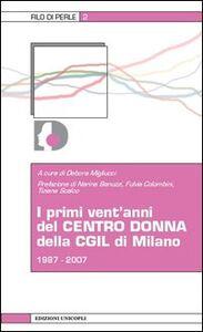 Libro I primi vent'anni del centro donna della CGIL di Milano 1987-2007