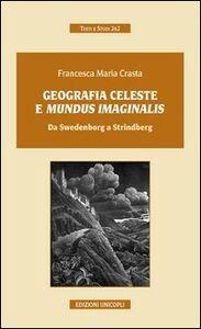 Libro Geografia celeste e mundus imaginalis. Da Swedenborg a Strindberg Francesca M. Crasta