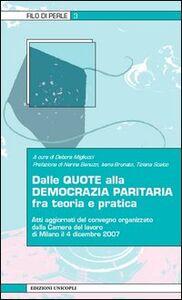 Foto Cover di Dalle quote alla democrazia paritaria fra teoria e pratica, Libro di  edito da Unicopli