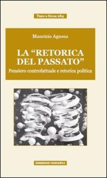 Nicocaradonna.it La «retorica del passato». Pensiero controfattuale e retorica politica Image