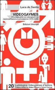 Libro Videogaymes. Omosessualità nei videogiochi tra rappresentazione e simulazione (1975-2009) Luca De Santis