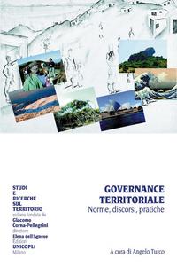 Libro Governance territoriale. Norme, discorsi, pratiche