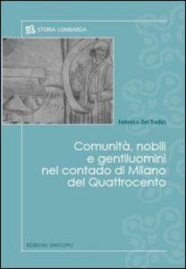 Libro Comunità, nobili e gentiluomini nel contado di Milano del Quattrocento Federico Del Tredici