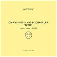 Giovanni e Vanni Scheiwiller editori. Catalogo storico 1925-1999 - Novati Laura - wuz.it