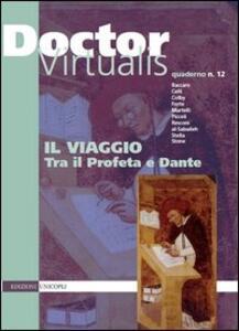 Doctor virtualis. Vol. 12: Il viaggio. Tra il profeta e Dante.