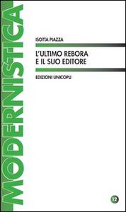 Libro L' ultimo Rebora e il suo editore Isotta Piazza