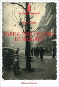 Libro Parigi nell'occhio di Maigret Marco Vitale