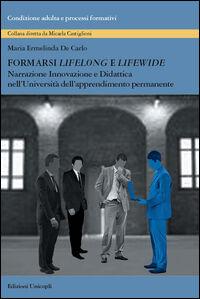 Formarsi «lifelong» e «lifewide». Narrazione, innovazione e didattica nell'Università dell'Apprendimento Permanente