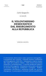 Libro Il volontarismo democratico dal Risorgimento alla Repubblica