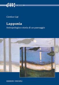 Libro Lapponia. Antropologia e storia di un paesaggio Gianluca Ligi