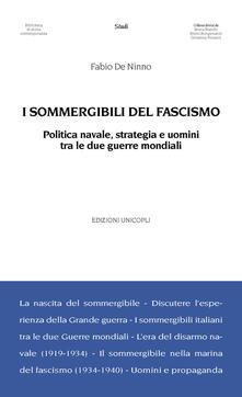 I sommergibili del fascismo. Politica navale, strategia e uomini tra le due guerre mondiali.pdf