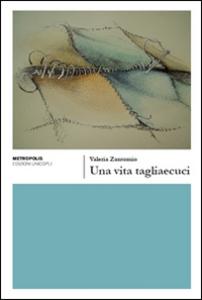 Libro Una vita tagliaecuci Valeria Zantomio