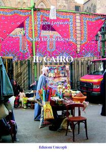 Foto Cover di Il Cairo, Libro di Sara Brzuszkiewicz, edito da Unicopli