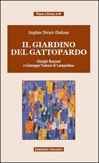 Il Il giardino del Gattopardo. Giorgio Bassani a Giuseppe Tomasi di Lampedusa - Nezri Dufour Sophie - wuz.it