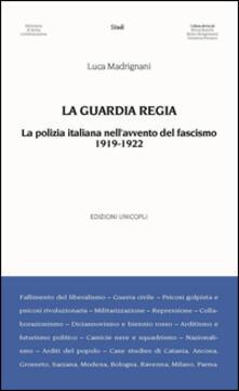 La Guardia Regia. La polizia italiana nellavvento del fascismo (1919--1922).pdf