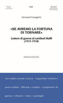 Secchiarapita.it «Se avremo la fortuna di tornare». Lettere di guerra al cardinal Maffi (1915-1918) Image