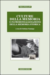 Libro Culture della memoria e patrimonializzazione della memoria storica